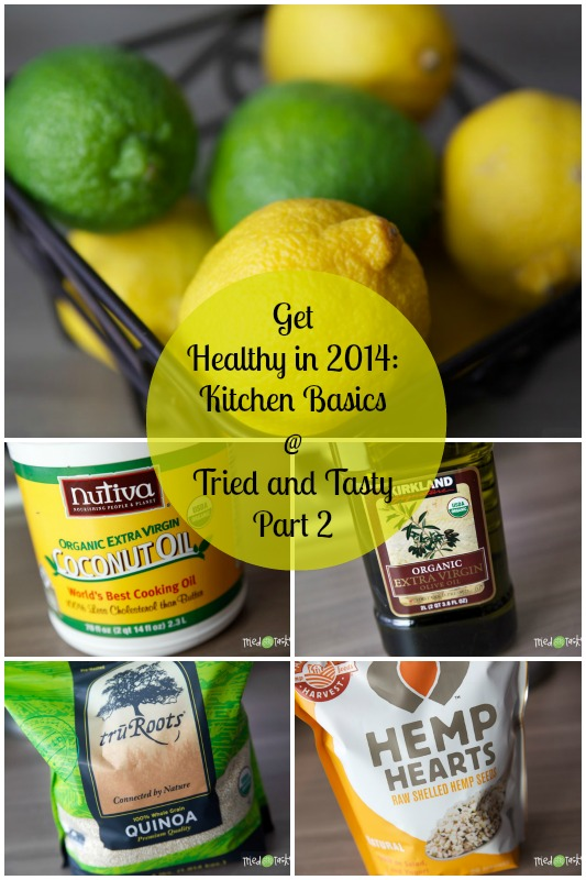 Get Healthy in 2014: Kitchen Basics: Part 2 // Tried and Tasty