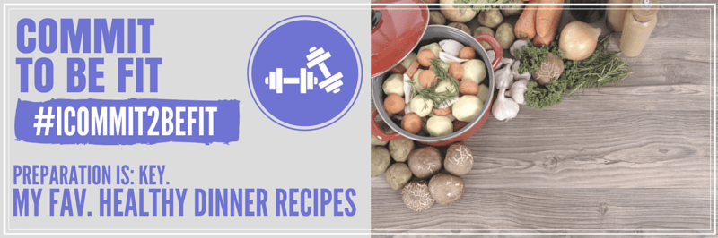 My Fav Healthy Dinner Recipes
