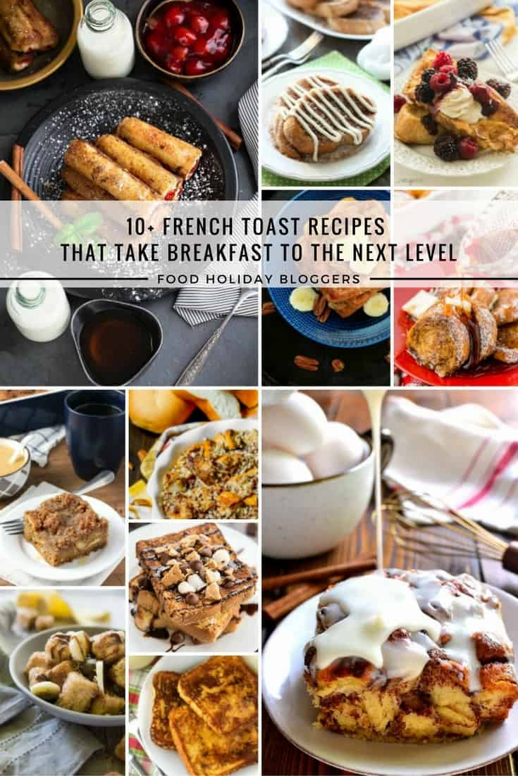 10+ FRENCH TOAST RECIPES THAT TAKE BREAKFAST TO THE NEXT LEVEL